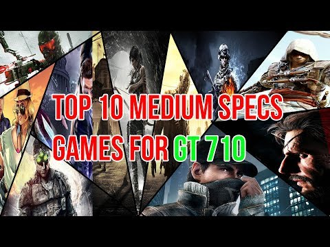 Top 10 Medium Specs Games For Nvidia Geforce GT 710 2GB