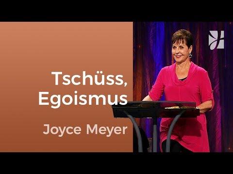 Gib deinem Egoismus den Laufpass – Joyce Meyer – Persönlichkeit stärken