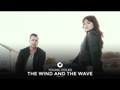 The Wind And The Wave - Young Folks