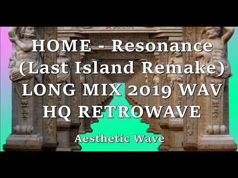 HOME - Resonance (Last Island Remake) LONG MIX 2019 WAV HQ