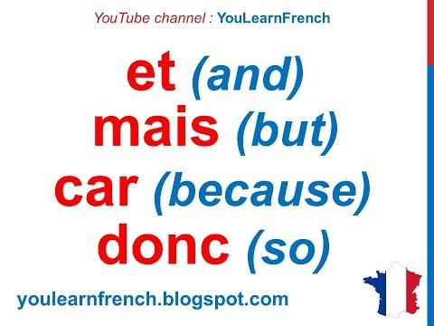 French Lesson 47 - COORDINATING CONJUNCTIONS Mais Ou Et Donc Car - Les conjonctions de coordination