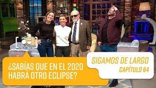 Capítulo 64: ¿Sabías que en el 2020 habrá otro eclipse?   Sigamos de Largo 2019