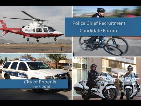 City of Phoenix Police Chief Recruitment Candidate Forum-June 6, 2016