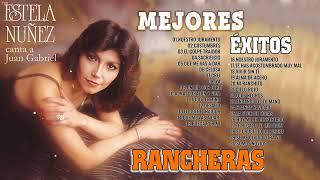 Estela Nuñez Sus Mejores Éxitos Rancheras | Mix 35 Grandes Éxitos Canciones de Estela Nuñez
