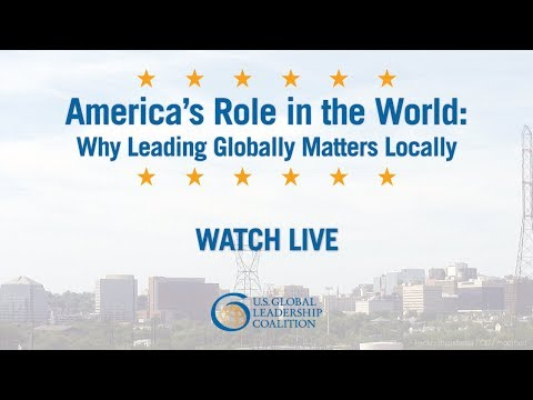 America's Role in the World: Leading Globally Matters Locally