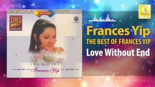 Frances Yip - Love Without End (Original Music Audio)