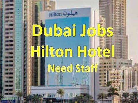 Jobs In Dubai 2018 | Hilton Hotel Jobs In Dubai-Abudhabi-Sharjah
