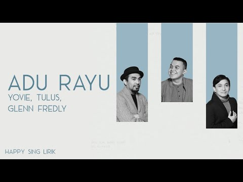 Yovie, Tulus, Glenn Fredly - Adu Rayu (Lirik) - YouTube