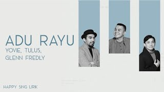 Download Mp3 Yovie, Tulus, Glenn Fredly - Adu Rayu  Lirik
