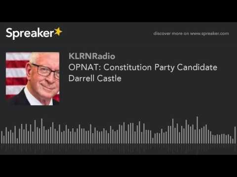 OPNAT: Constitution Party Candidate Darrell Castle