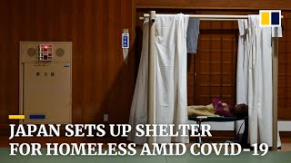 Japan sets up shelter for homeless amid Covid-19 pandemic
