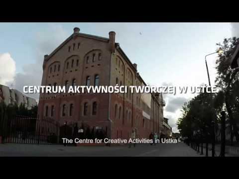CENTRUM AKTYWNOŚCI TWÓRCZEJ W USTCE / THE CENTRE FOR CREATIVE ACTIVITIES IN USTKA