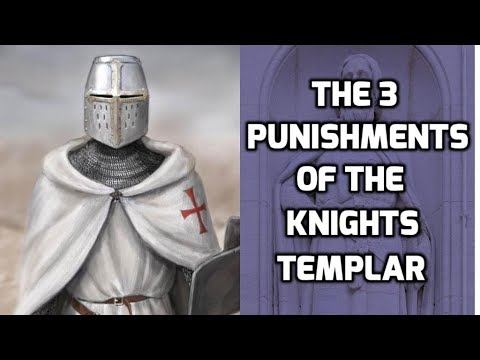 The 3 Punishments of the Knights Templar