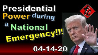 Presidential Power during a National Emergency!!!