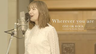 Wherever you are - ONE OK ROCK(Cover)
