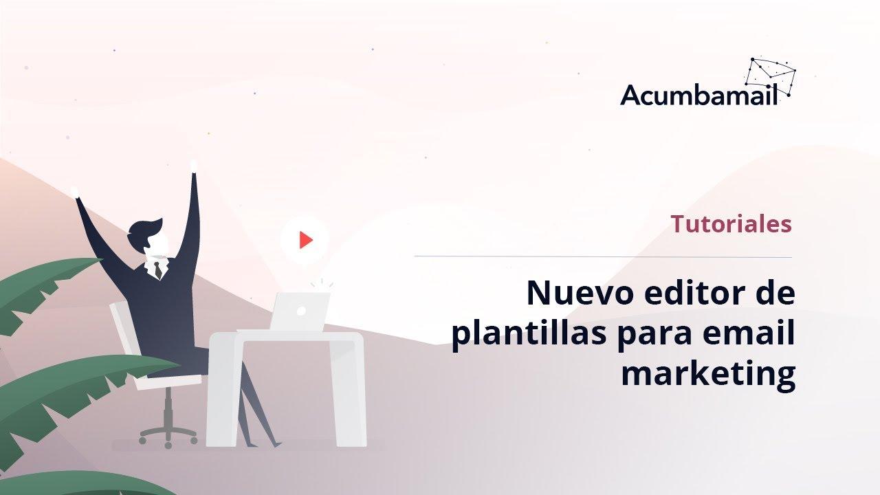 Nuevo editor de plantillas para email marketing de Acumbamail ...