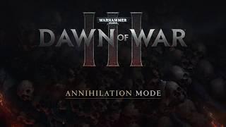 Warhammer 40,000: Dawn of War III - Aniquilación