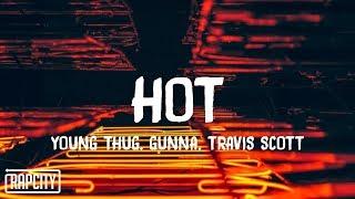 Young Thug - Hot Remix (Lyrics) ft. Gunna & Travis Scott