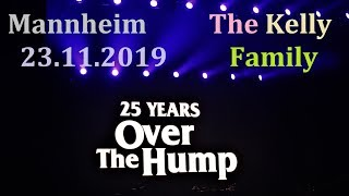 The Kelly Family LIVE @ 25 Years Over the Hump Tour - Full concert - Mannheim, 23.11.2019