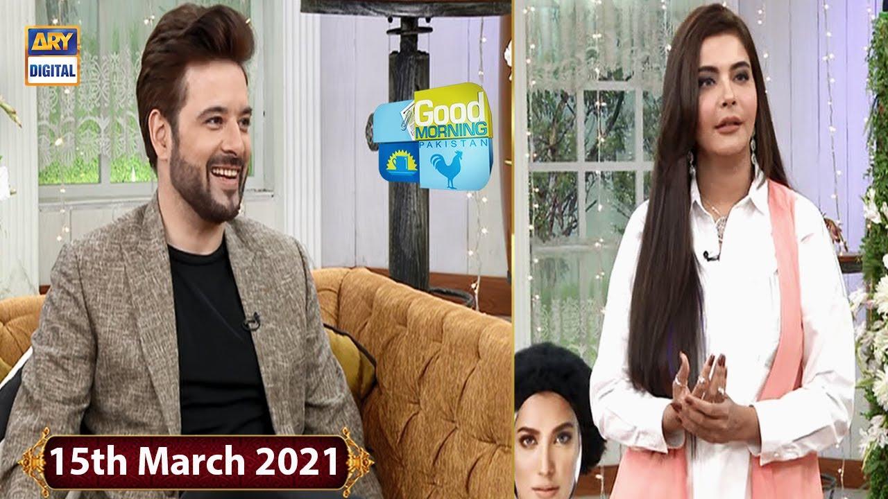 Good Morning Pakistan - Mikaal Zulfiqar - 15th March 2021 - ARY Digital Show