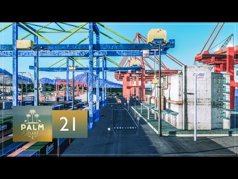 Cities Skylines: Palm Island — EP21 — Cargo Harbor, Port & Custom Toll Booth