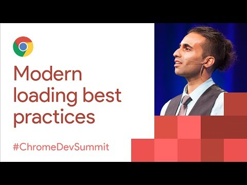 Fast By Default: Modern Loading Best Practices (Chrome Dev Summit 2017)