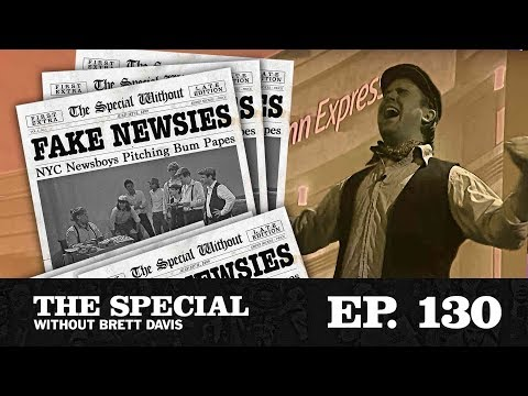 "The Special Ep. 130: ""Fake Newsies"" with Sopan Deb & Diary"