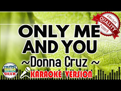 ONLY ME AND YOU - Donna Cruz (KARAOKE VERSION / Minus One)