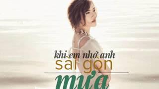 [AUDIO OFFICIAL] Khi em nhớ anh Sài Gòn mưa - Yến Nhi (Showbiz OST)