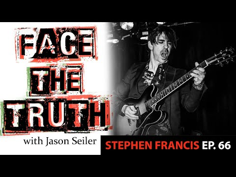Face the Truth Podcast- Ep.66w/ Stephen Francis!