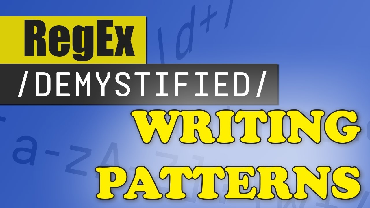 Creating Regex Patterns | REGEX DEMYSTIFIED