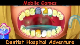 Dentist Hospital Adventure - Pull them Teeth  - Mobile Games Gameplay - Android