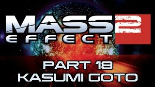 Mass Effect 2 - Part 18 - Kasumi Goto