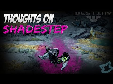 DESTINY: THOUGHTS ON SHADESTEP IN CRUCIBLE (DESTINY TOPICS)