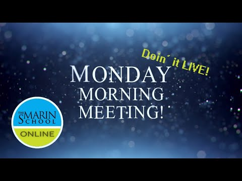 The Marin School's Monday Morning Meeting for May 11, 2020!!