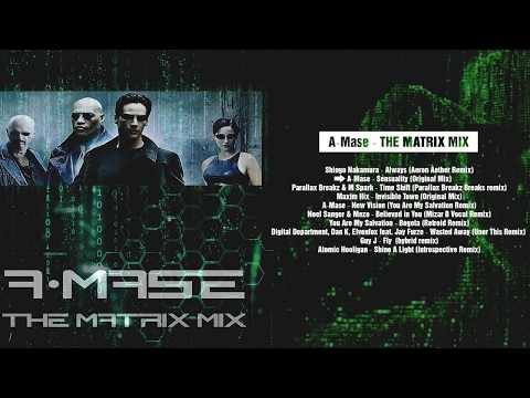 A-Mase - The Matrix Mix [Breaks + Cinema]
