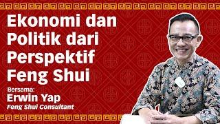 Ekonomi dan Politik dari Perspektif Feng Shui - Lite Chat with Erwin Yap Eps. 2