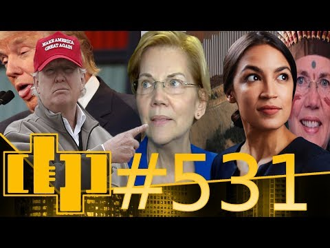 dp-#531-|-warren-runs-for-prez?---trump's-health!---aoc-slams-ice!---new-wall!