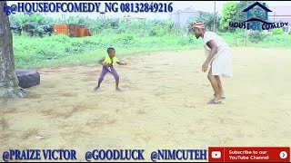 He beat me HOUSE OF COMEDY NIGERIA