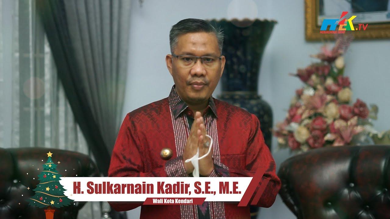 Ucapan Selamat Hari Natal H. Sulkarnain Kadir, S.E., M.E. - Wali Kota Kendari