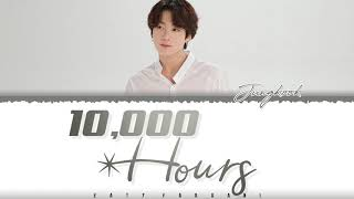[FULL VER.] BTS JUNGKOOK - '10000 HOURS' (Cover) Lyrics [Color Coded_Eng]