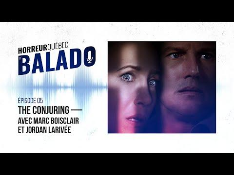Horreur Québec: le balado - The Conjuring avec Marc Boisclair et Jordan Larivée