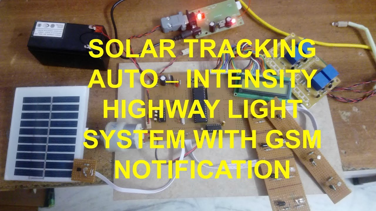 Solar Tracking Auto Intensity Highway Light System With Gsm Ece Rockstars Microcontrollerbased Charger Notification