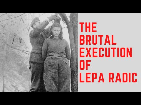 The BRUTAL Execution Of Lepa Radic - The Teenage Girl Executed By The Nazis