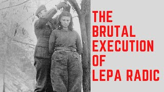 The BRUTAL Execution Oḟ Lepa Radic - The Teenage Girl Executed By The Nazis