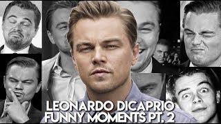 Leonardo DiCaprio Funny Moments Pt. 2
