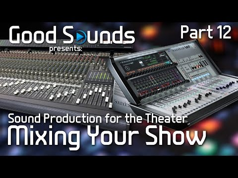 Mixing Your Theater Show (Part 12) | Sound Production for the Theater