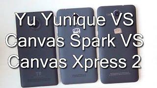 Yu Yunique VS Micromax Canvas Spark VS Micromax Canvas Xpress 2