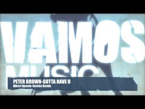 Peter Brown - Gotta Have U (Original Mix)