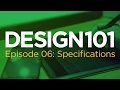 design 101 episode 06 designing to specifications